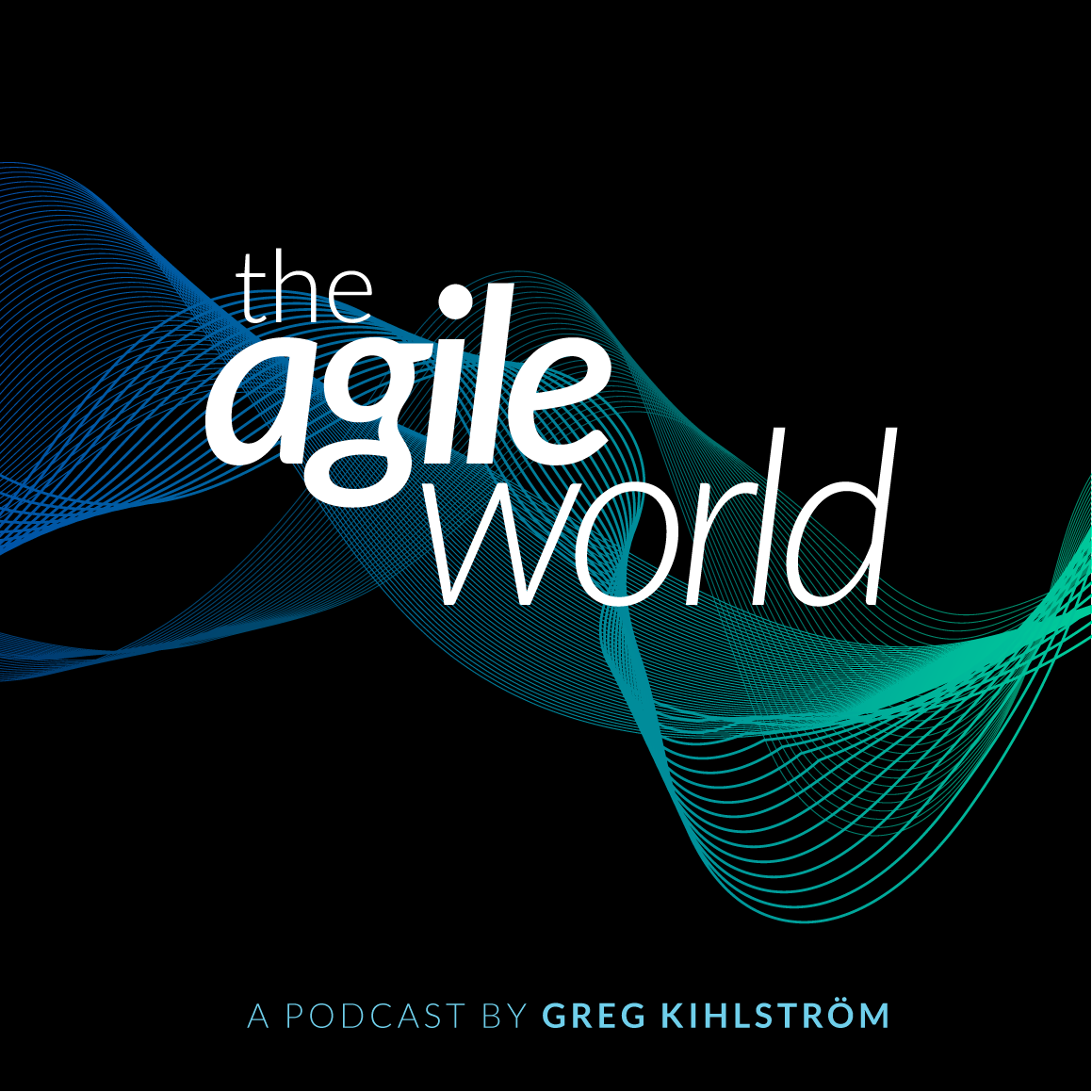 The Agile World podcast by Greg Kihlstrom